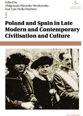 Poland and Spain in Late Modern and Contemporary Civilisation and Culture