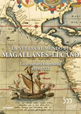 La vuelta al mundo de Magallanes-Elcano: La aventura imposible