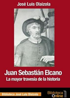 Juan Sebastián Elcano. La mayor aventura de la Historia.