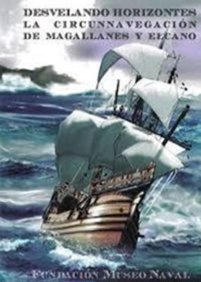 Desvelando horizontes. La circunnavegación de Magallanes y Elcano