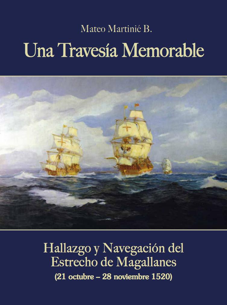 Una Travesía Memorable. Hallazgo y Navegación del Estrecho de Magallanes (21 octubre-28 noviembre 1520)