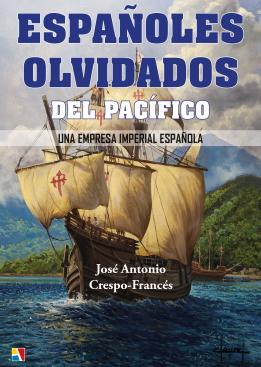 Españoles olvidados del Pacífico. Una empresa imperial española