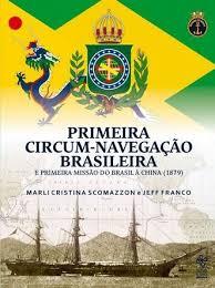 Primera circum-navegaçao Brasileiraes eprimeramismo do Brasil à China (1879)